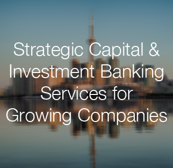 Strategic Capital and Investment Banking Services for Growing Companies
